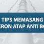 Tips Memasang Alderon Atap Anti Bocor